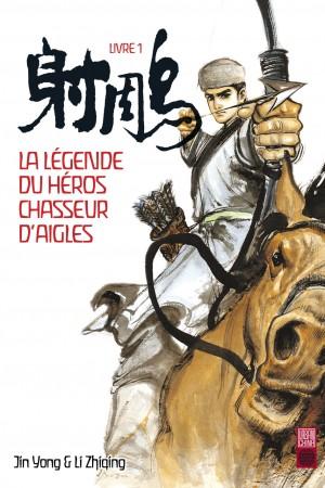 Couverture de La Legende heros chasseur aigles Traduit du chinois par Mathilde Colo